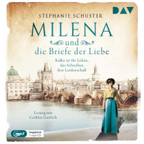 Stephanie Schuster - Milena und die Briefe der Liebe. Kafka ist ihr Leben, das Schreiben ihre Leidenschaft