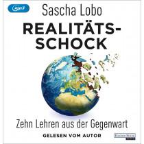 Sascha Lobo - Realitätsschock: Zehn Lehren aus der Gegenwart