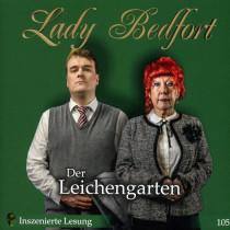 Lady Bedfort - Folge 105: Der Leichengarten (Inszenierte Lesung)