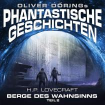 Oliver Dörings Phantastische Geschichten - Die Berge des Wahnsinns Teil 2