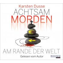 Karsten Dusse - Achtsam morden am Rande der Welt (3)