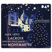 Alex Lépic - Lacroix und die stille Nacht von Montmartre. Sein dritter Fall