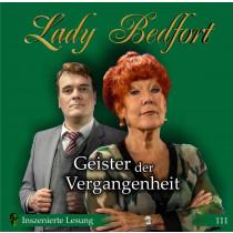 Lady Bedfort - Folge 111: Geister der Vergangenheit (Inszenierte Lesung)