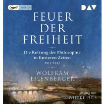 Wolfram Eilenberger - Feuer der Freiheit. Die Rettung der Philosophie in finsteren Zeiten (1933-1943)