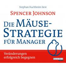 Die Mäusestrategie für Manager: Veränderungen erfolgreich begegnen