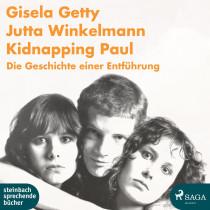 Gisela Getty, Jutta Winkelmann - Kidnapping Paul: Die Geschichte einer Entführung