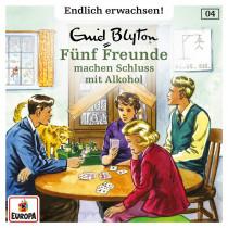 Fünf Freunde - Endlich erwachsen - 04: Fünf Freunde Machen Schluss mit Alkohol