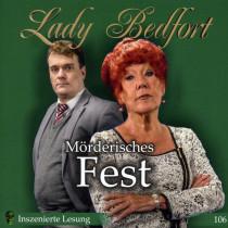 Lady Bedfort - Folge 106: Moerderisches Fest (Inszenierte Lesung)
