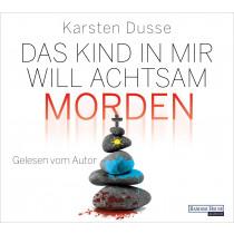 Karsten Dusse - Das Kind in mir will achtsam morden