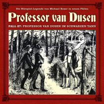 Professor van Dusen - Neue Fälle 27: Professor Van Dusen im Schwarzen Tann