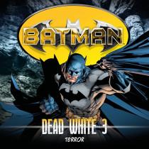 Batman: Dead White - Folge 3: Terror