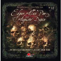 Die geheimnisvollen Fälle von Edgar Allan Poe und Auguste Dupin - Folge 12: In den Katakomben lauert der Tod