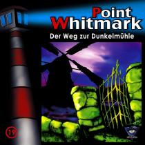 Point Whitmark - Folge 19: Der Weg zur Dunkelmühle
