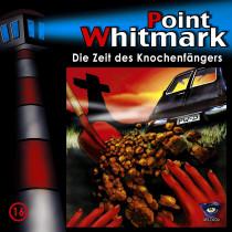 Point Whitmark - Folge 16: Die Zeit des Knochenfängers