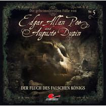 Die geheimnisvollen Fälle von Edgar Allan Poe und Auguste Dupin - Folge 5: Der Fluch des falschen Königs