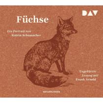 Katrin Schumacher - Füchse. Ein Portrait