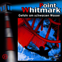 Point Whitmark - Folge 21: Gefahr am schwarzen Fluss
