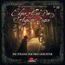 Die geheimnisvollen Fälle von Edgar Allan Poe und Auguste Dupin - Folge 10: Die Strasse der drei Gesichter