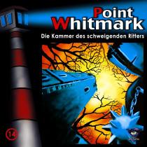 Point Whitmark - Folge 14: Die Kammer des schweigenden Ritters