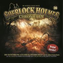 Sherlock Holmes Chronicles 36 Die Entführung aus der Klosterschule