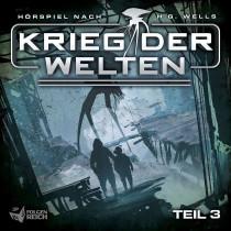 Krieg der Welten - Teil 3 von 3 (Hörspiel nach H.G. Wells)