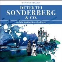 Sonderberg & Co. 03 - ... und die Jablotschkowsche Kerze