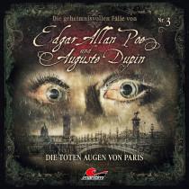Die geheimnisvollen Fälle von Edgar Allan Poe und Auguste Dupin - Folge 3: Die toten Augen von Paris