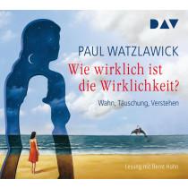 Paul Watzlawick - Wie wirklich ist die Wirklichkeit? - Wahn, Täuschung, Verstehen