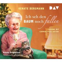 Renate Bergmann - Ich seh den Baum noch fallen. Renate Bergmanns Weihnachtsabenteuer