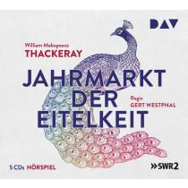 William Makepeace Thackeray - Jahrmarkt der Eitelkeit: Hörspiel