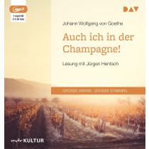 Johann Wolfgang von Goethe - Auch ich in der Champagne!