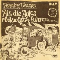 Henning Venske - Als die Autos rückwärts fuhren …