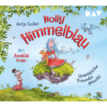 Holly Himmelblau – Teil 1: Unmagische Freundin gesucht
