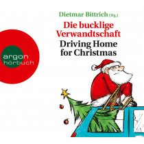 Dietmar Bittrich - Die bucklige Verwandtschaft: Driving Home for Christmas
