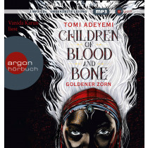 Tomi Adeyemi - Children of Blood and Bone: Goldener Zorn