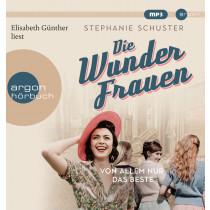 Stephanie Schuster - Die Wunderfrauen: Von allem nur das Beste