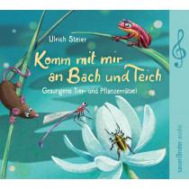 Ulrich Steier - Komm mit mir an Bach und Teich: Gesungene Tier- und Pflanzenrätsel
