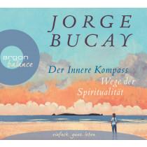 Jorge Bucay - Der innere Kompass: Wege der Spiritualität