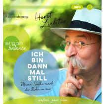 Horst Lichter - Ich bin dann mal still: Meine Suche nach der Ruhe in mir