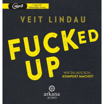Veit Lindau - Fucked up: Wie du aus Sch… Kompost machst!