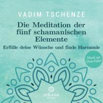 Die Meditation der fünf schamanischen Elemente