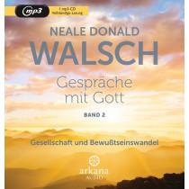 Neale Donald Walsch - Gespräche mit Gott - Band 2: Gesellschaft und Bewusstseinswandel