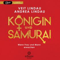 Veit Lindau, Andrea Lindau - Königin und Samurai: Wenn Frau und Mann erwachen