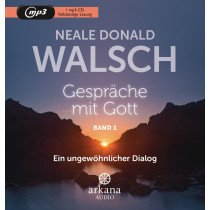 Neale Donald Walsch - Gespräche mit Gott - Band 1: Ein ungewöhnlicher Dialog
