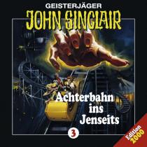 John Sinclair - Folge 3: Achterbahn ins Jenseits