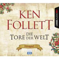 Ken Follett - Die Tore der Welt (Hörspiel des WDR)