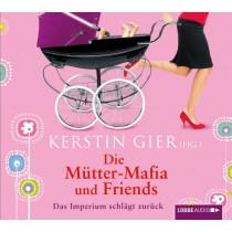 Kerstin Gier - Die Mütter-Mafia und Friends