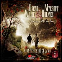 Oscar Wilde & Mycroft Holmes - Folge 02: Finsteres Hochland