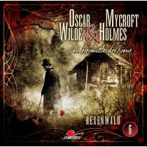 Oscar Wilde & Mycroft Holmes - Folge 06: Hexenwald