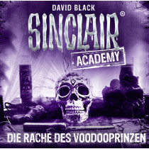 Sinclair Academy - Folge 11: Die Rache des Voodooprinzen